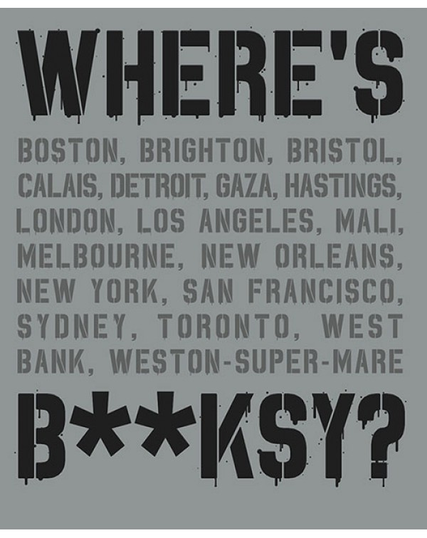 Where's Banksy? Banksy's Greatest Works in Conte...